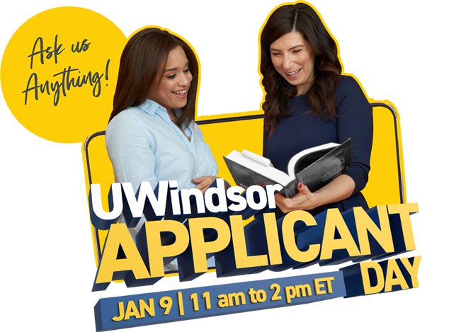Attend UWindsor Applicant Day - January 9, 2021 - 11 am to 2 pm ET