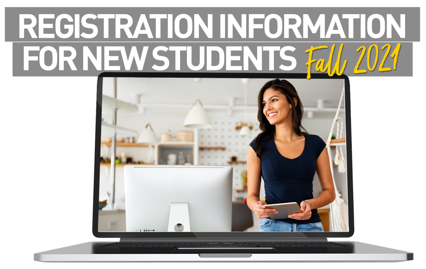 Registration Information For New Students - Fall 2021